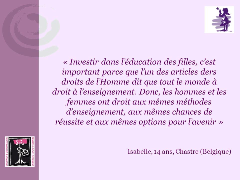 « Investir dans léducation des filles, cest important parce que lun des articles ders droits de lHomme dit que tout le monde à droit à lenseignement.