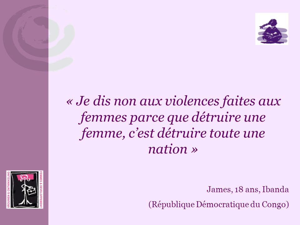 « Je dis non aux violences faites aux femmes parce que détruire une femme, cest détruire toute une nation » James, 18 ans, Ibanda (République Démocrat
