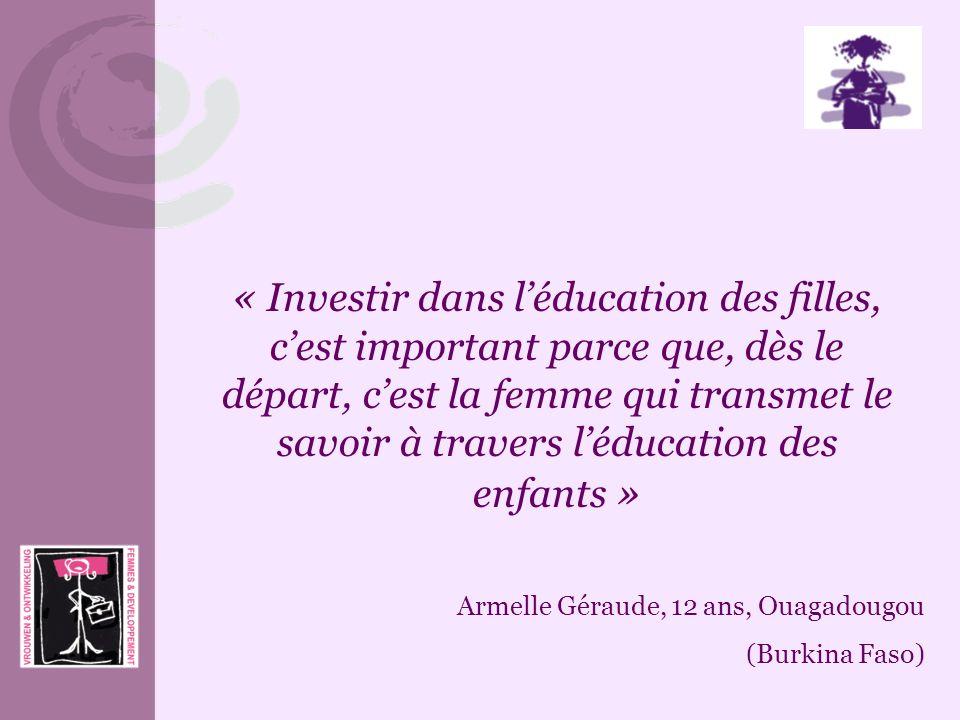 « Investir dans léducation des filles, cest important parce que, dès le départ, cest la femme qui transmet le savoir à travers léducation des enfants