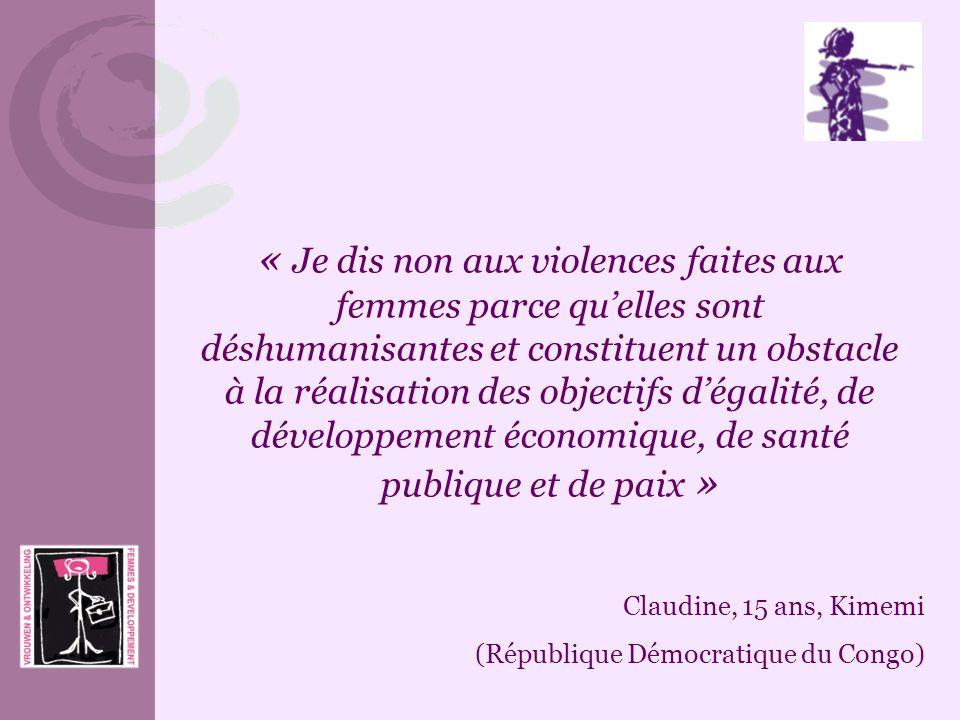 « Je dis non aux violences faites aux femmes parce quelles sont déshumanisantes et constituent un obstacle à la réalisation des objectifs dégalité, de
