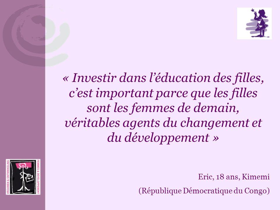 « Investir dans léducation des filles, cest important parce que les filles sont les femmes de demain, véritables agents du changement et du développem
