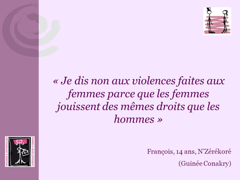 « Je dis non aux violences faites aux femmes parce que les femmes jouissent des mêmes droits que les hommes » François, 14 ans, NZérékoré (Guinée Cona
