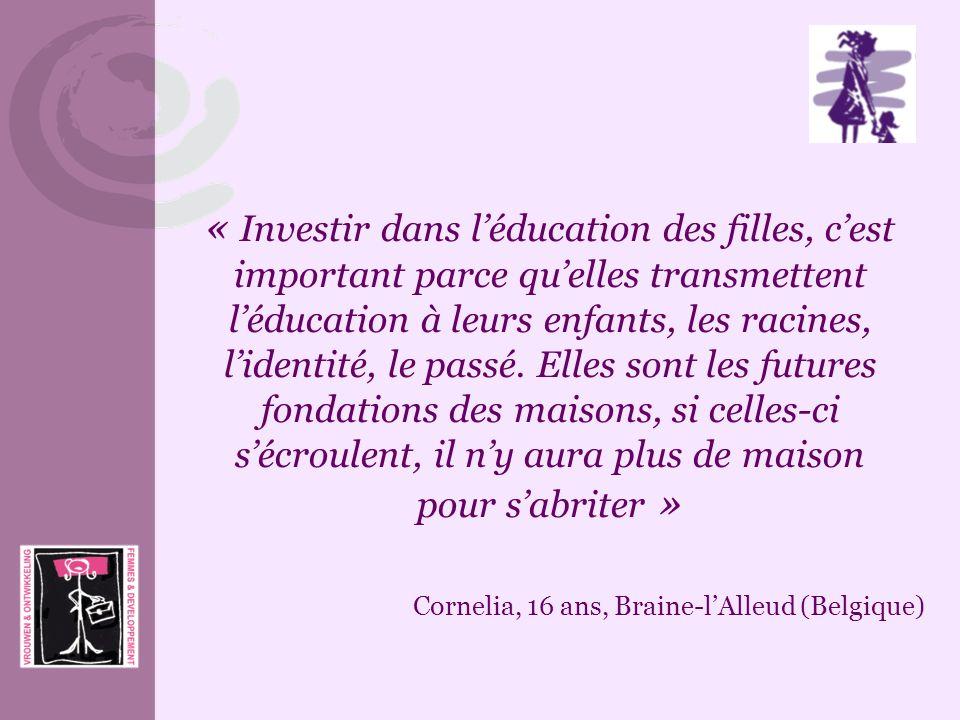 « Investir dans léducation des filles, cest important parce quelles transmettent léducation à leurs enfants, les racines, lidentité, le passé. Elles s