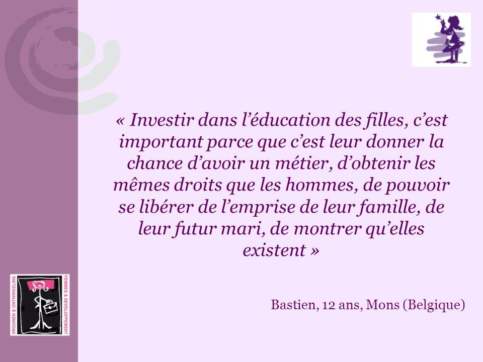 « Investir dans léducation des filles, cest important parce que cest leur donner la chance davoir un métier, dobtenir les mêmes droits que les hommes,