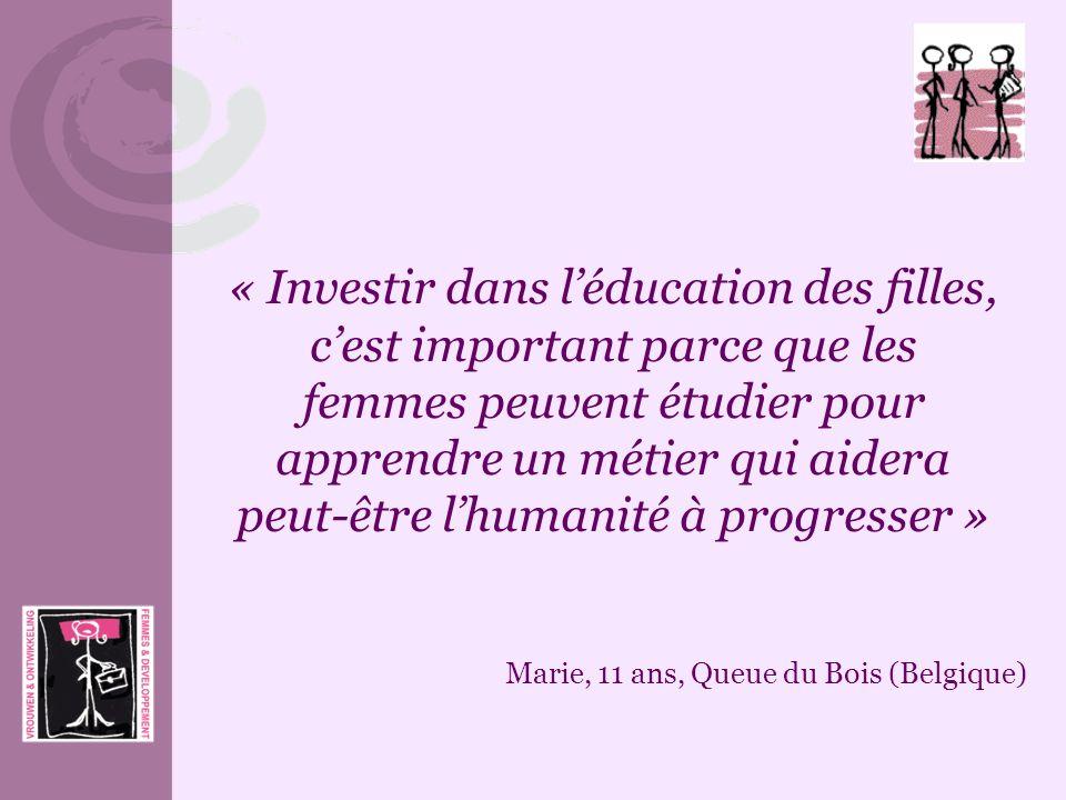 « Investir dans léducation des filles, cest important parce que les femmes peuvent étudier pour apprendre un métier qui aidera peut-être lhumanité à p