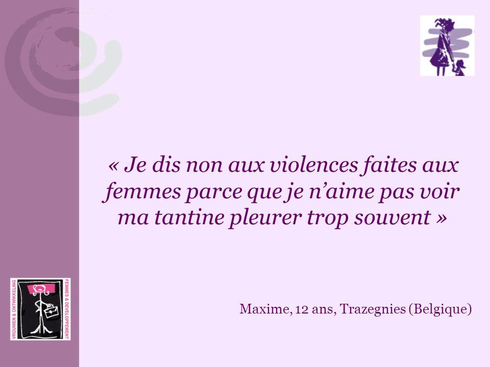 « Je dis non aux violences faites aux femmes parce que je naime pas voir ma tantine pleurer trop souvent » Maxime, 12 ans, Trazegnies (Belgique)