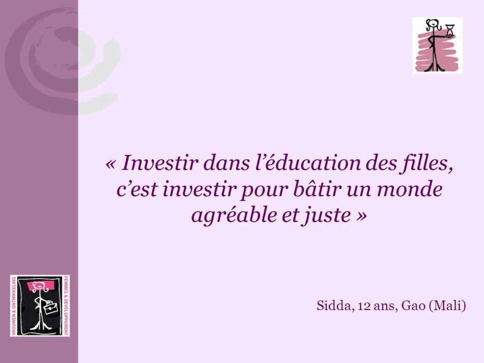 « Investir dans léducation des filles, cest investir pour bâtir un monde agréable et juste » Sidda, 12 ans, Gao (Mali)