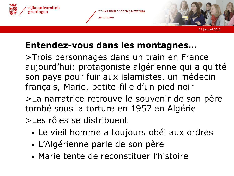 24 januari 2012 universitair onderwijscentrum groningen Entendez-vous dans les montagnes… >Trois personnages dans un train en France aujourdhui: prota