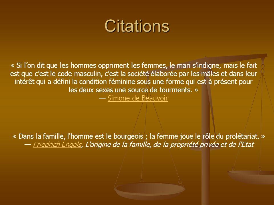 « Dans la famille, l'homme est le bourgeois ; la femme joue le rôle du prolétariat. » Friedrich Engels, L'origine de la famille, de la propriété privé