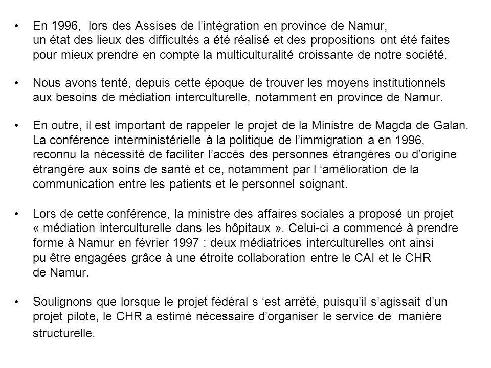 En 1996, lors des Assises de lintégration en province de Namur, un état des lieux des difficultés a été réalisé et des propositions ont été faites pou