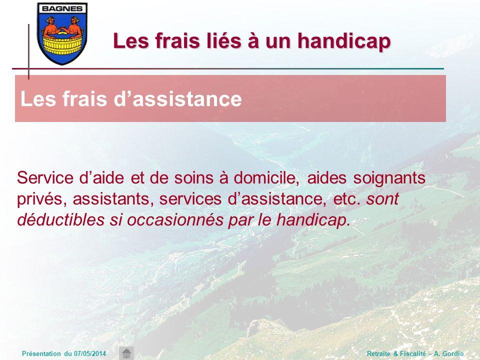 Présentation du 07/05/2014Retraite & Fiscalité – A. Gordio Service daide et de soins à domicile, aides soignants privés, assistants, services dassista