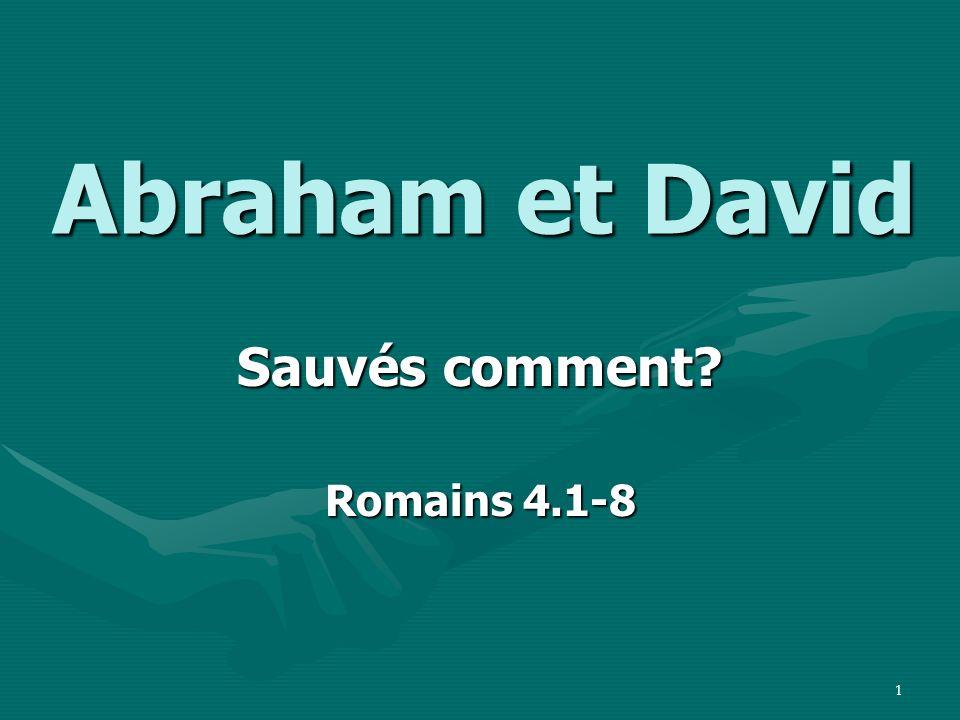 12 Le contexte Au chapitre 4, Paul anticipe et répond à une objection probable des Juifs : « Cest bien beau, tout cela, mais notre père Abraham, et notre père David, ont été sauvés à cause de leurs œuvres .