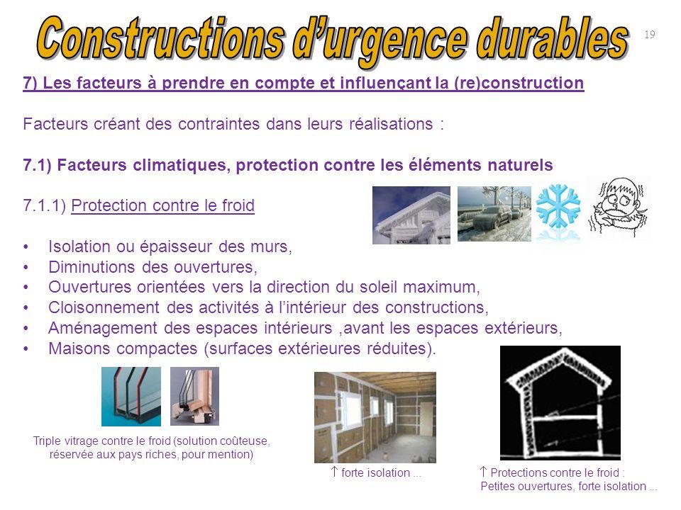 19 7) Les facteurs à prendre en compte et influençant la (re)construction Facteurs créant des contraintes dans leurs réalisations : 7.1) Facteurs clim