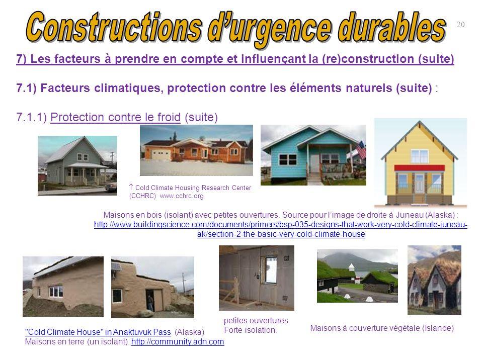 20 7) Les facteurs à prendre en compte et influençant la (re)construction (suite) 7.1) Facteurs climatiques, protection contre les éléments naturels (