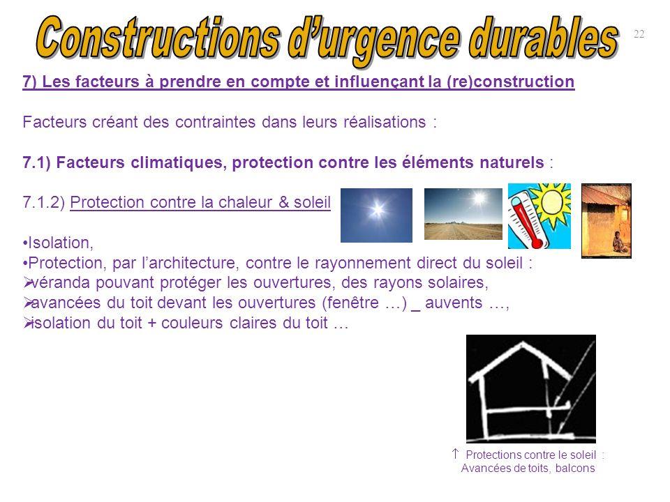 22 7) Les facteurs à prendre en compte et influençant la (re)construction Facteurs créant des contraintes dans leurs réalisations : 7.1) Facteurs clim