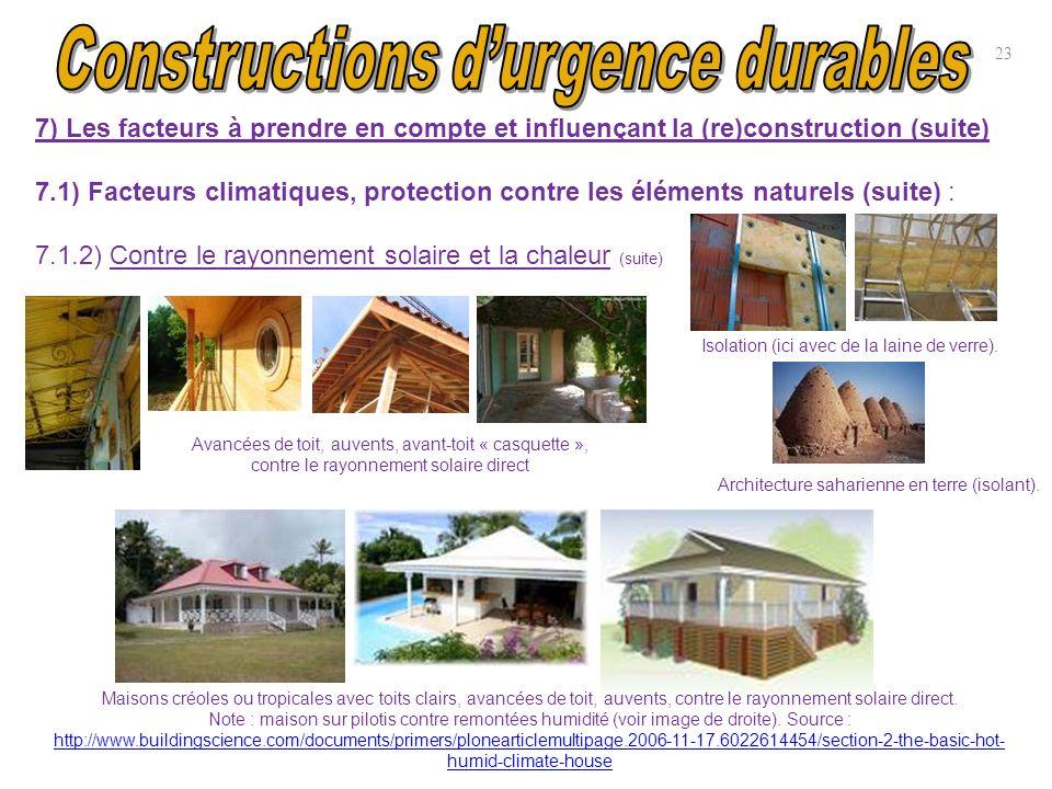 23 7) Les facteurs à prendre en compte et influençant la (re)construction (suite) 7.1) Facteurs climatiques, protection contre les éléments naturels (