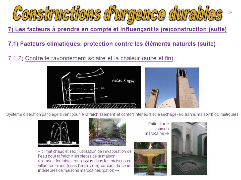 24 7) Les facteurs à prendre en compte et influençant la (re)construction (suite) 7.1) Facteurs climatiques, protection contre les éléments naturels (