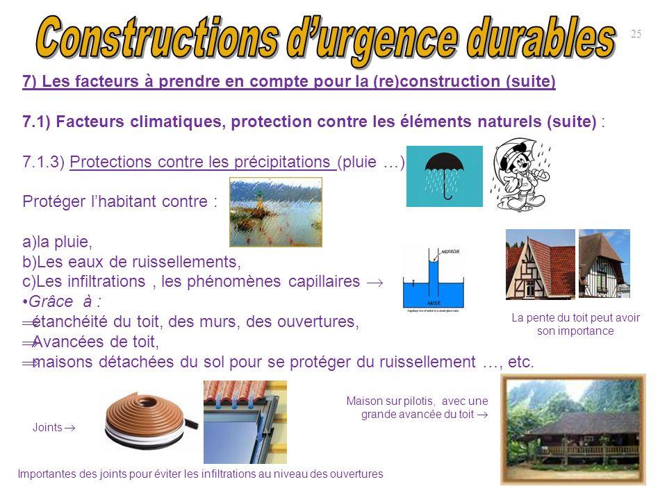 25 7) Les facteurs à prendre en compte pour la (re)construction (suite) 7.1) Facteurs climatiques, protection contre les éléments naturels (suite) : 7