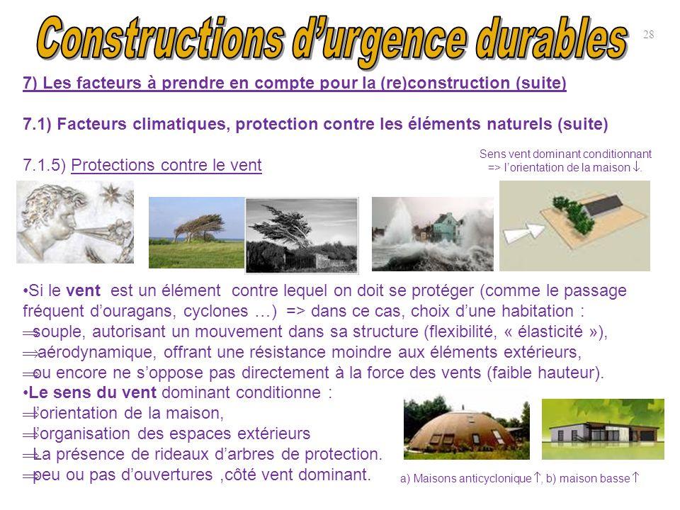 28 7) Les facteurs à prendre en compte pour la (re)construction (suite) 7.1) Facteurs climatiques, protection contre les éléments naturels (suite) 7.1