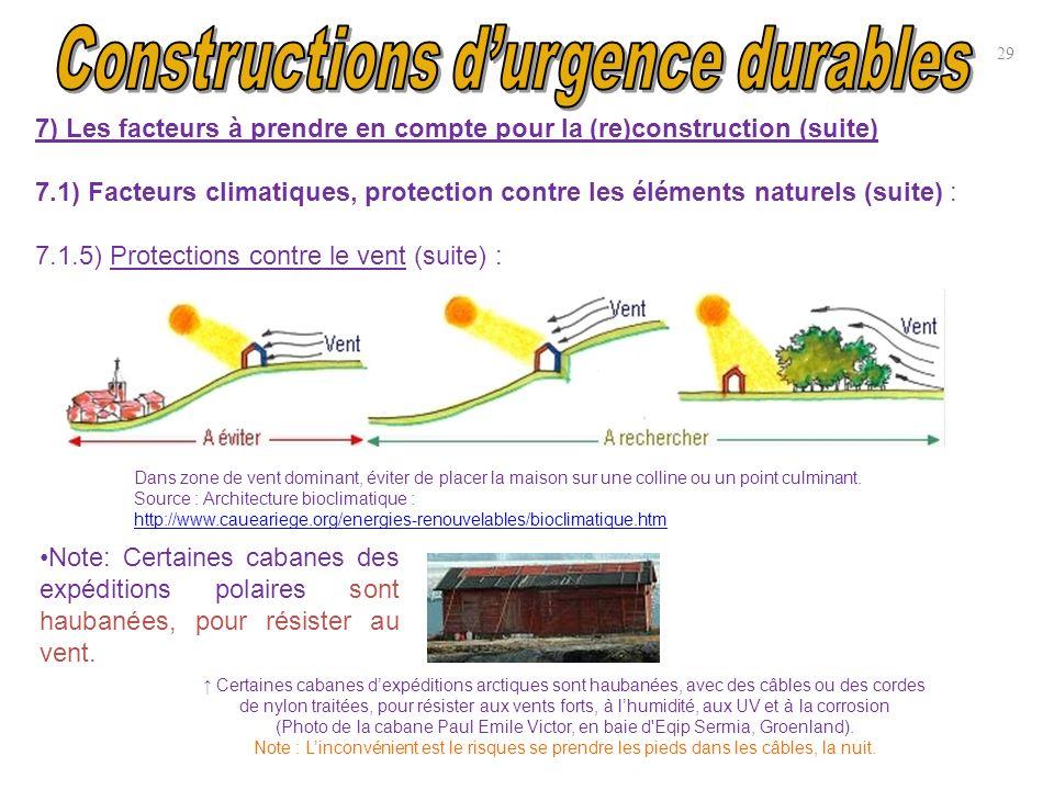 29 7) Les facteurs à prendre en compte pour la (re)construction (suite) 7.1) Facteurs climatiques, protection contre les éléments naturels (suite) : 7