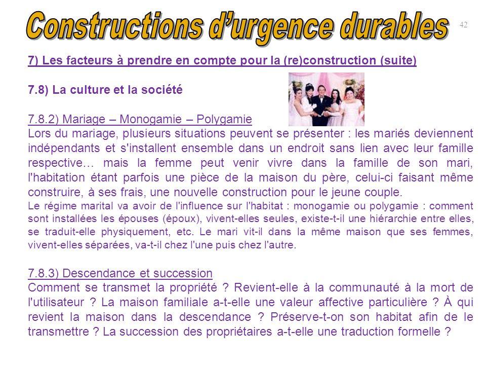 7) Les facteurs à prendre en compte pour la (re)construction (suite) 7.8) La culture et la société 7.8.2) Mariage – Monogamie – Polygamie Lors du mari