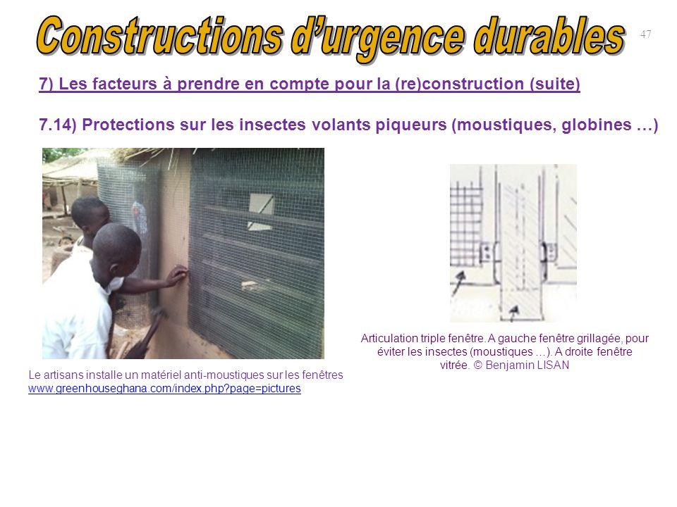 7) Les facteurs à prendre en compte pour la (re)construction (suite) 7.14) Protections sur les insectes volants piqueurs (moustiques, globines …) 47 A