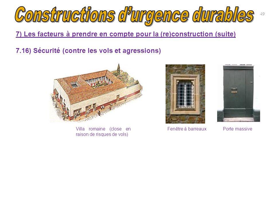 7) Les facteurs à prendre en compte pour la (re)construction (suite) 7.16) Sécurité (contre les vols et agressions) 49 Villa romaine (close en raison