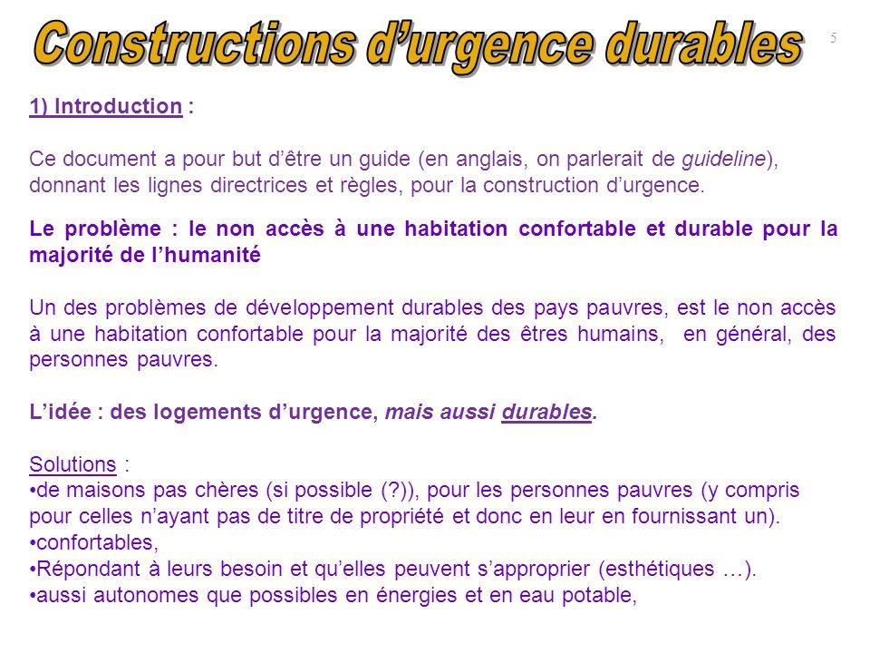16 6) Problèmes rencontrées avec ces constructions durgence Constructions durgence devenus insalubres ou dégradées du fait de leur mauvaise qualité de fabrication et de construction (« côté bricolage »).