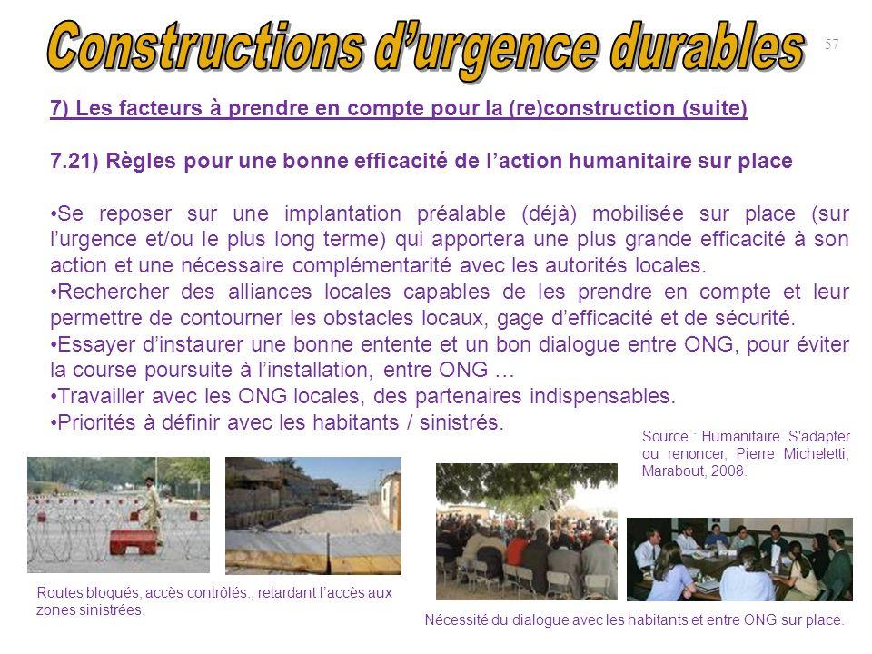 7) Les facteurs à prendre en compte pour la (re)construction (suite) 7.21) Règles pour une bonne efficacité de laction humanitaire sur place Se repose