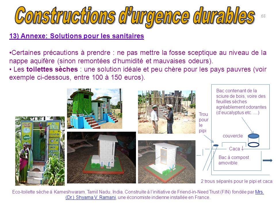 68 13) Annexe: Solutions pour les sanitaires Certaines précautions à prendre : ne pas mettre la fosse sceptique au niveau de la nappe aquifère (sinon