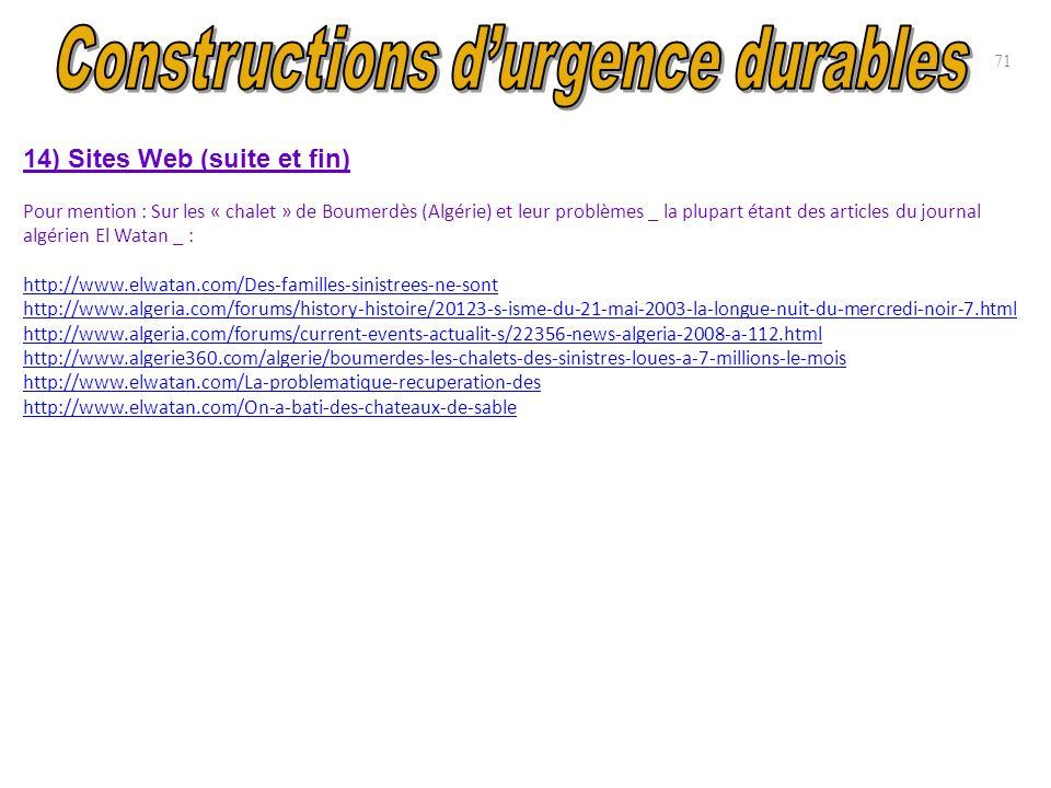 14) Sites Web (suite et fin) Pour mention : Sur les « chalet » de Boumerdès (Algérie) et leur problèmes _ la plupart étant des articles du journal alg