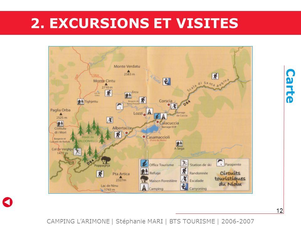 12 2. EXCURSIONS ET VISITES CAMPING LARIMONE | Stéphanie MARI | BTS TOURISME | 2006-2007 Carte