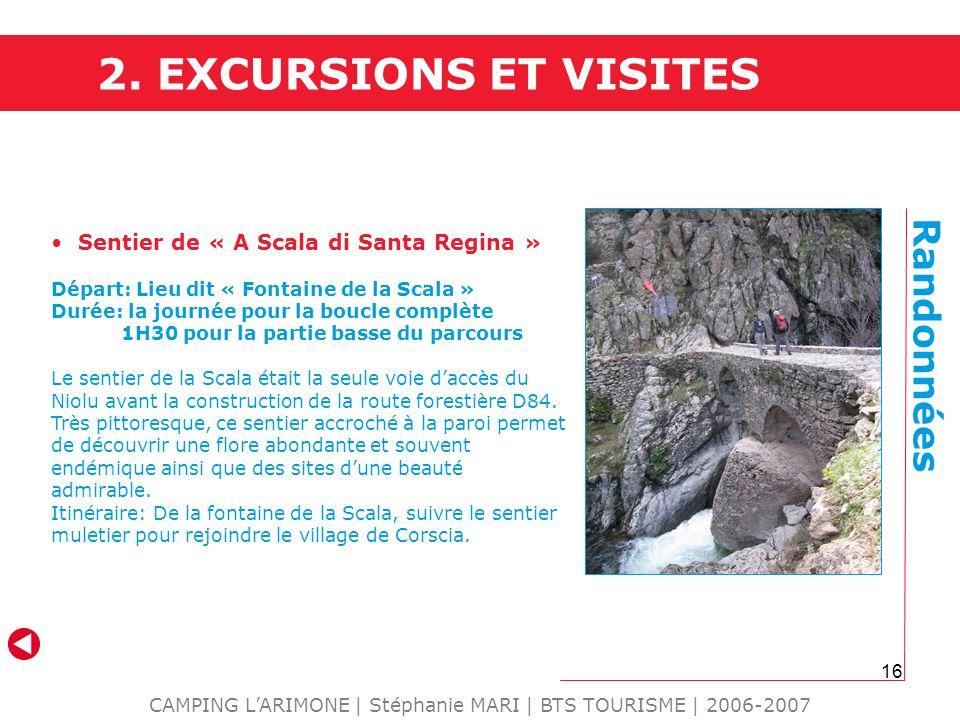 16 CAMPING LARIMONE | Stéphanie MARI | BTS TOURISME | 2006-2007 Randonnées Sentier de « A Scala di Santa Regina » Départ: Lieu dit « Fontaine de la Sc