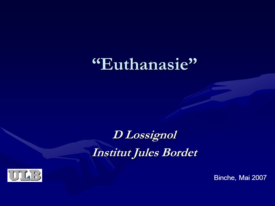 Euthanasie D Lossignol Institut Jules Bordet Binche, Mai 2007