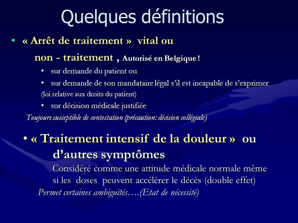 « Arrêt de traitement » vital ou« Arrêt de traitement » vital ou non - traitement, Autorisé en Belgique ! non - traitement, Autorisé en Belgique ! sur