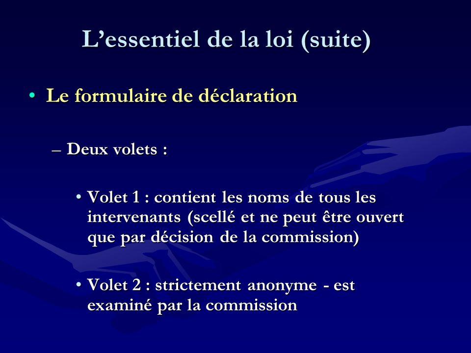 Le formulaire de déclarationLe formulaire de déclaration –Deux volets : Volet 1 : contient les noms de tous les intervenants (scellé et ne peut être o