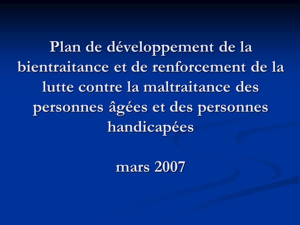 Plan de développement de la bientraitance et de renforcement de la lutte contre la maltraitance des personnes âgées et des personnes handicapées mars