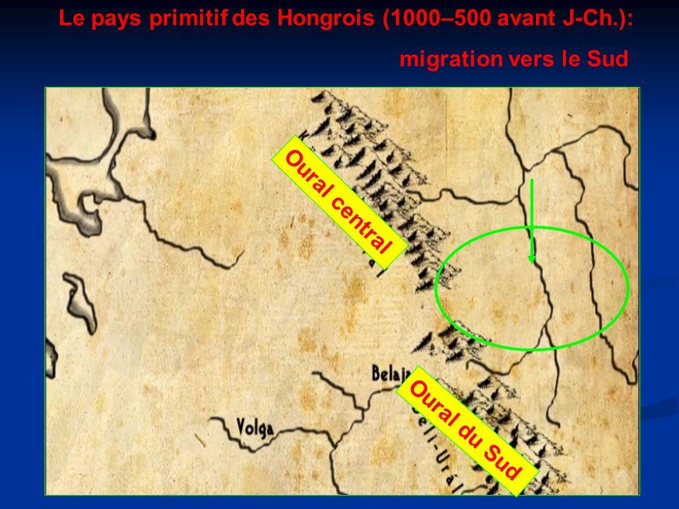 Le pays primitif des Hongrois (1000–500 avant J-Ch.): migration vers le Sud Oural central Oural du Sud