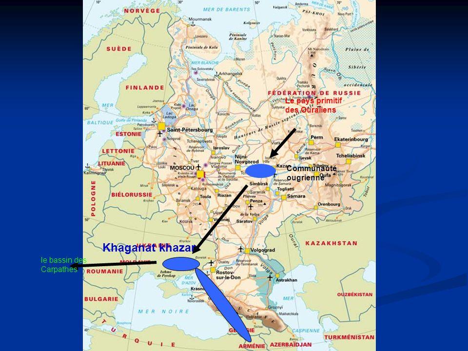 Le pays primitif des Ouraliens le bassin des Carpathes Khaganat khazar Communauté ougrienne