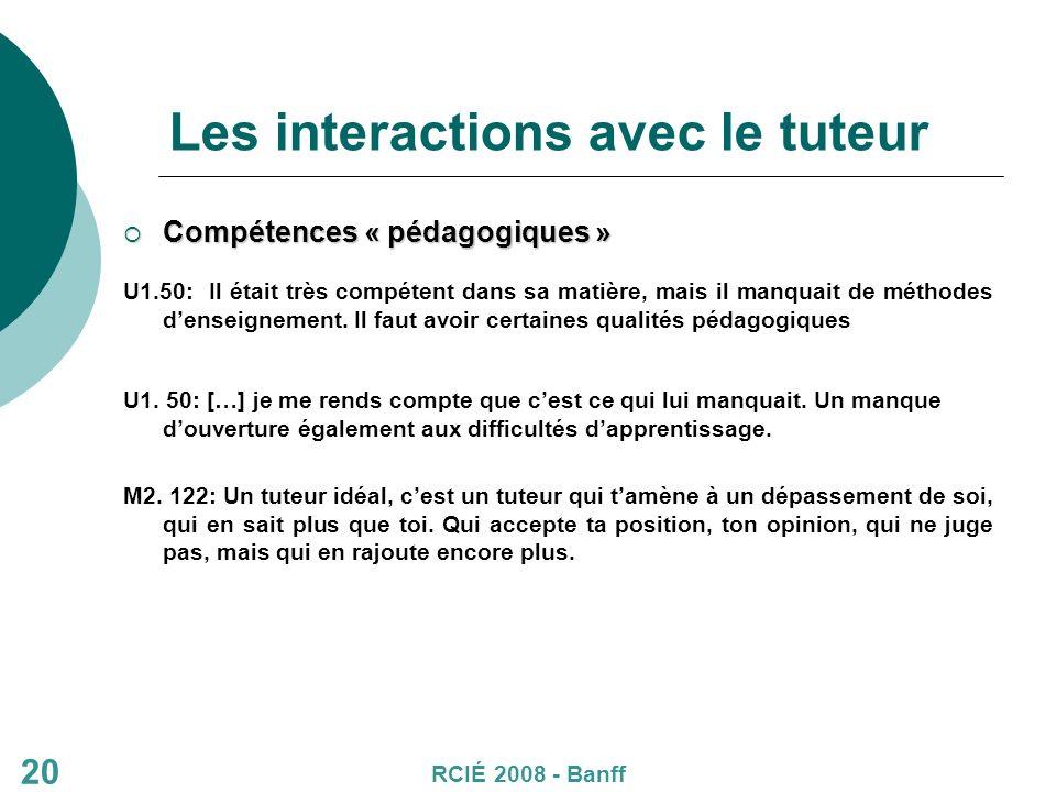 20 Les interactions avec le tuteur Compétences « pédagogiques » Compétences « pédagogiques » U1.50: Il était très compétent dans sa matière, mais il manquait de méthodes denseignement.