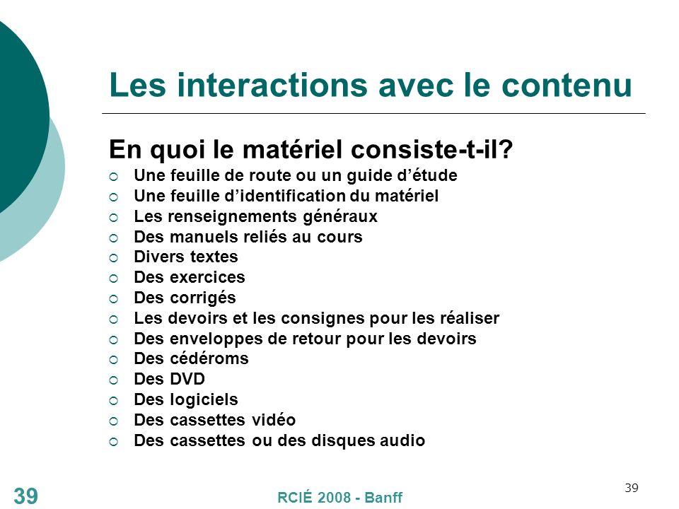 39 Les interactions avec le contenu En quoi le matériel consiste-t-il.