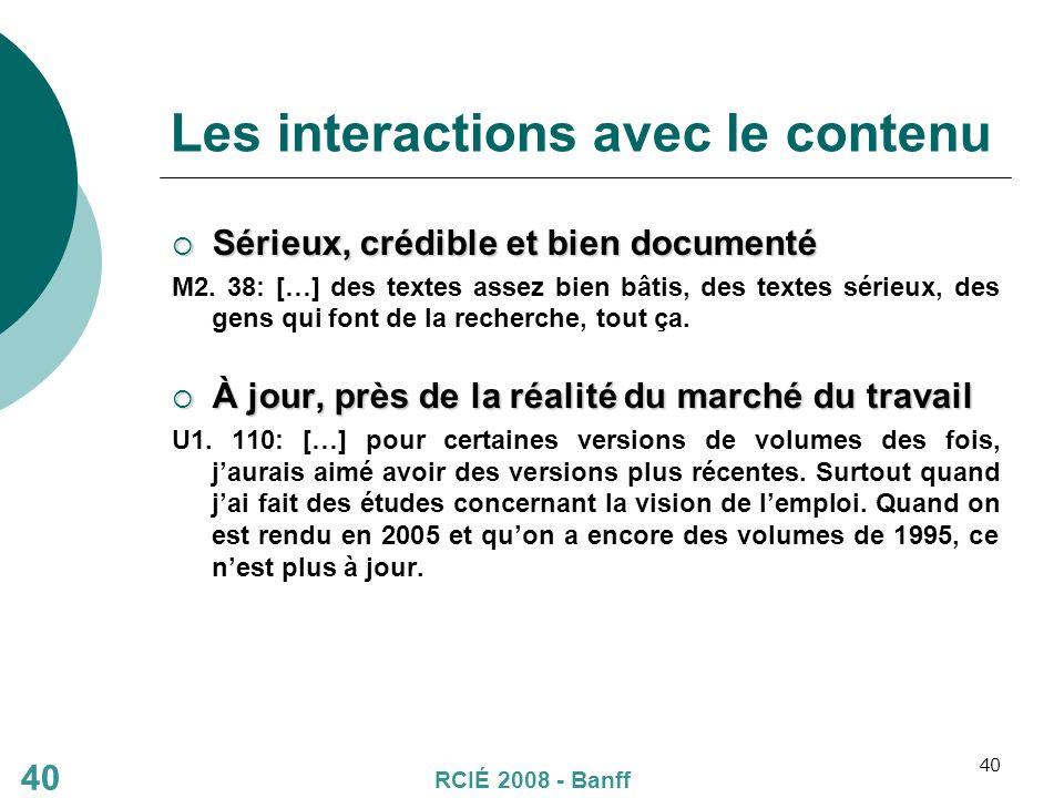 40 Les interactions avec le contenu Sérieux, crédible et bien documenté Sérieux, crédible et bien documenté M2.