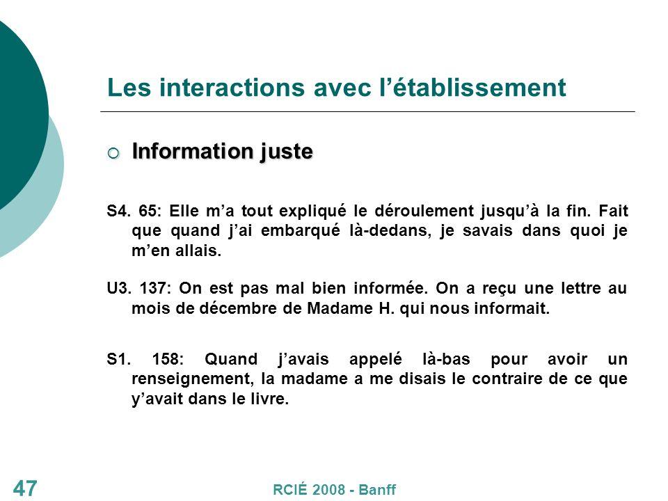 47 Les interactions avec létablissement Information juste Information juste S4.