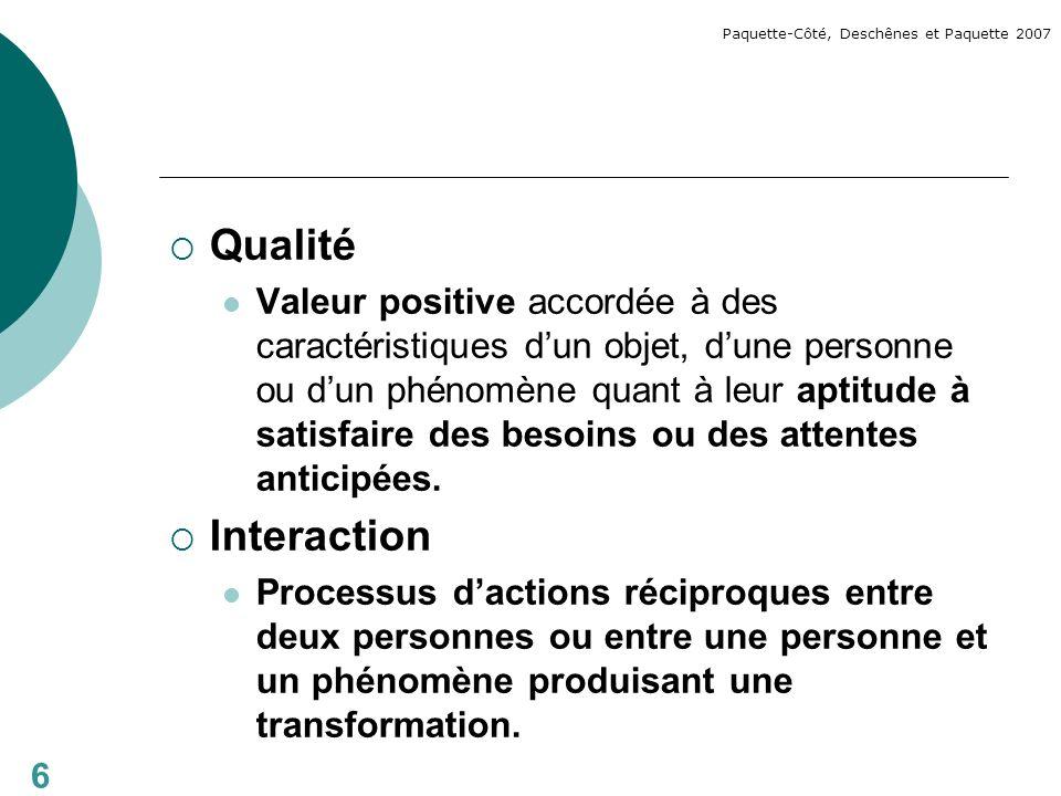 Qualité Valeur positive accordée à des caractéristiques dun objet, dune personne ou dun phénomène quant à leur aptitude à satisfaire des besoins ou des attentes anticipées.