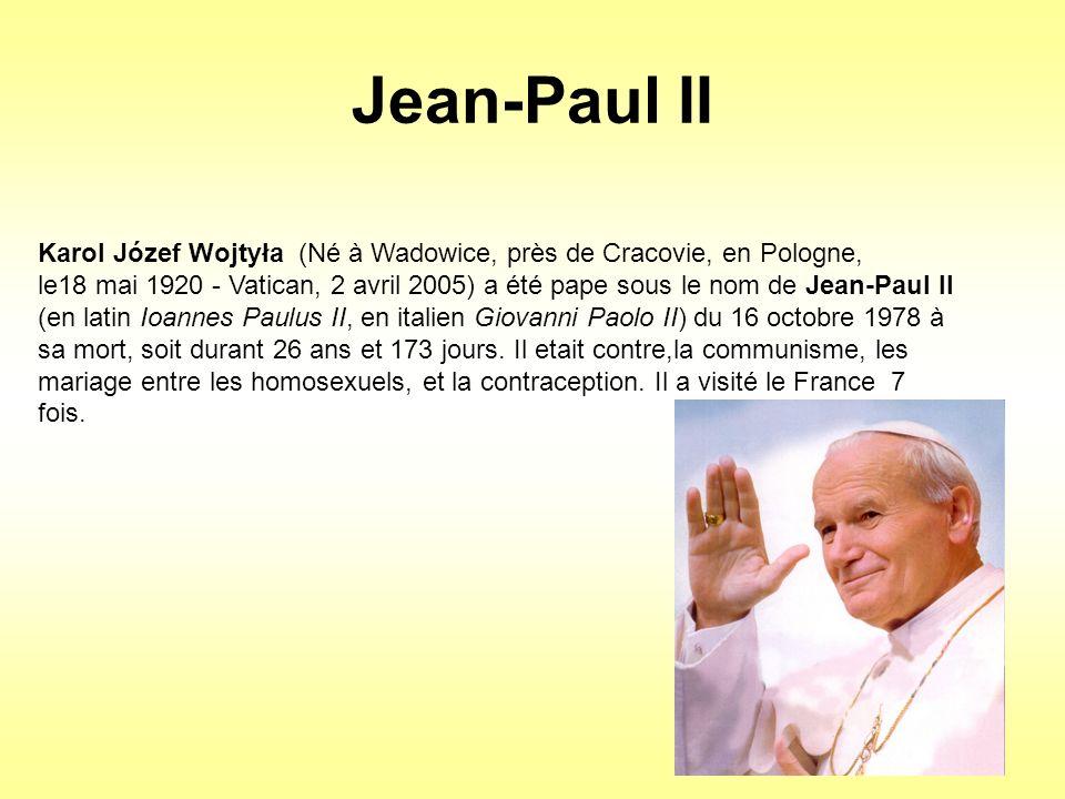 Jean-Paul II Karol Józef Wojtyła (Né à Wadowice, près de Cracovie, en Pologne, le18 mai 1920 - Vatican, 2 avril 2005) a été pape sous le nom de Jean-P