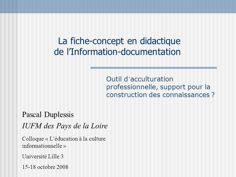 La fiche-concept en didactique de lInformation-documentation Outil d acculturation professionnelle, support pour la construction des connaissances ? P