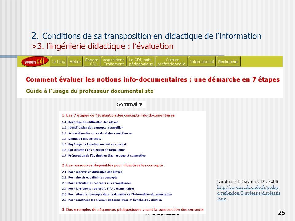 P. Duplessis25 2. Conditions de sa transposition en didactique de linformation >3. lingénierie didactique : lévaluation Duplessis P. SavoirsCDI, 2008