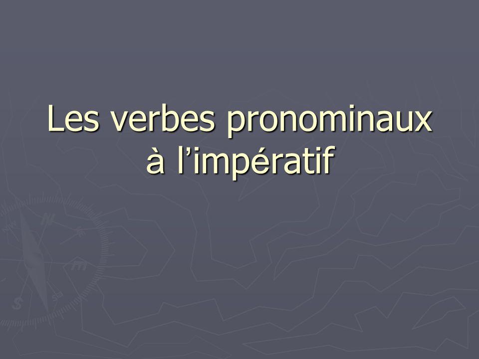 Les verbes pronominaux à l imp é ratif