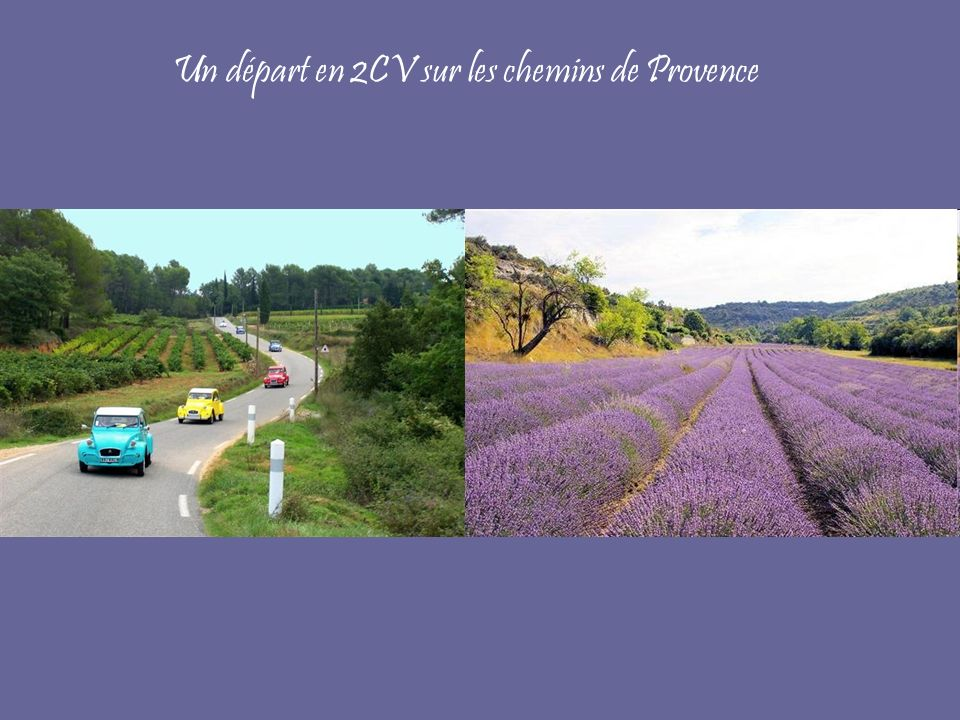 Un départ en 2CV sur les chemins de Provence