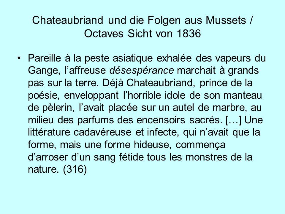 Chateaubriand und die Folgen aus Mussets / Octaves Sicht von 1836 Pareille à la peste asiatique exhalée des vapeurs du Gange, laffreuse désespérance m